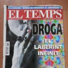 Coleccionismo de Periódico El País: EL TEMPS. DROGA, EL LABERINT INFINIT. NÚM. 624 - DIVERSOS AUTORS. Lote 37796493