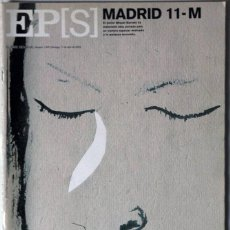 Coleccionismo de Periódico El País: REVISTA EL PAIS SEMANAL 11/04/2004 EDICIÓN ESPECIAL SOBRE LOS ATENTADOS DEL 11M 11 DE MARZO 2004. Lote 45030294