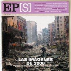 Coleccionismo de Periódico El País: REVISTA EL PAIS SEMANAL EPS 31/12/06 ESPECIAL LAS IMÁGENES DEL 2006. Lote 45094292