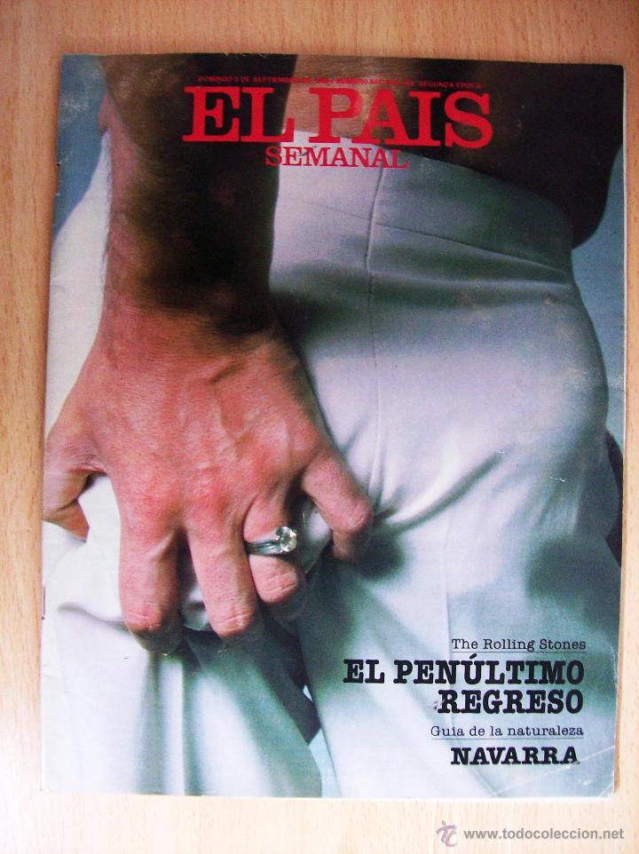 REVISTA EL PAIS SEMANAL. Nº647. SEPTIEMBRE 1989. THE ROLLING STONES. NAVARRA (Coleccionismo - Revistas y Periódicos Modernos (a partir de 1.940) - Periódico El Páis)