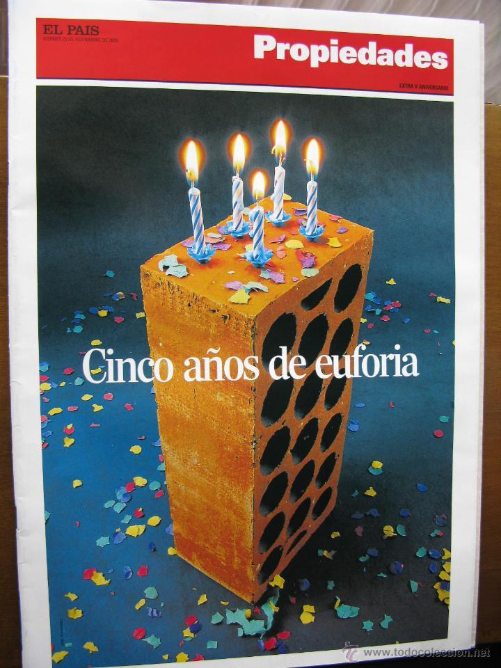EL PAIS. PROPIEDADES. CINCO AÑOS DE EUFORIA. EXTRA V ANIVERSARIO. 82 PÁGS. 2005. (Coleccionismo - Revistas y Periódicos Modernos (a partir de 1.940) - Periódico El Páis)