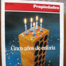 Coleccionismo de Periódico El País: EL PAIS. PROPIEDADES. CINCO AÑOS DE EUFORIA. EXTRA V ANIVERSARIO. 82 PÁGS. 2005.. Lote 48897850