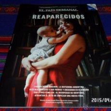 Collezionismo di Periódico El País: EL PAÍS SEMANAL Nº 2013. 26-4-15. NIÑOS ROBADOS POR DICTADURA ARGENTINA CARMEN PÉREZ DIE EGIPTOLOGÍA. Lote 49072130