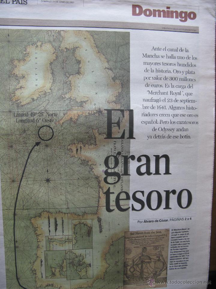 EL PAÍS. DOMINGO. EL GRAN TESORO. EL MERCHANT ROYAL EN EL CANAL DE LA MANCHA. 24 JUNIO 2007. (Coleccionismo - Revistas y Periódicos Modernos (a partir de 1.940) - Periódico El Páis)
