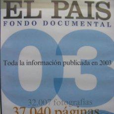 Coleccionismo de Periódico El País: EL PAÍS. FONDO DOCUMENTAL. TODA LA INFORMACIÓN PUBLICADA EN 2003. DVD. (NUEVO SIN ABRIR). Lote 49760390