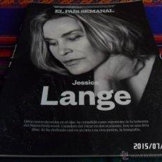 Coleccionismo de Periódico El País: EL PAÍS SEMANAL Nº 2023. 5-7-2015 JESSICA LANGE WATSON ORDENADOR BIG DATA SEÚL CIRUGÍA ESTÉTICA.. Lote 50424857