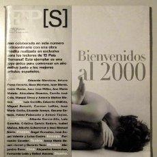 Coleccionismo de Periódico El País: EL PAÍS SEMANAL. BIENVENIDOS AL 2000 (REVISTA) MIQUEL BARCELÓ, JAVIER MARÍAS, MARSÉ, MENDOZA, ETC.. Lote 29428216