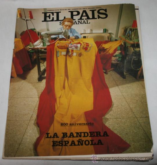 REVISTA EL PAIS SEMANAL Nº 384 MAYO 1985, 200 ANIVERSARIO LA BANDERA ESPAÑOLA, LUIS RACIONERO (Coleccionismo - Revistas y Periódicos Modernos (a partir de 1.940) - Periódico El Páis)