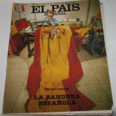Coleccionismo de Periódico El País: REVISTA EL PAIS SEMANAL Nº 384 MAYO 1985, 200 ANIVERSARIO LA BANDERA ESPAÑOLA, LUIS RACIONERO. Lote 51101256