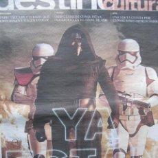 Coleccionismo de Periódico El País: EL PAIS EXTRA DESTINO CULTURA. 12 NOV 2015. STAR WARS - YA ESTÁN AQUÍ.. Lote 53590109