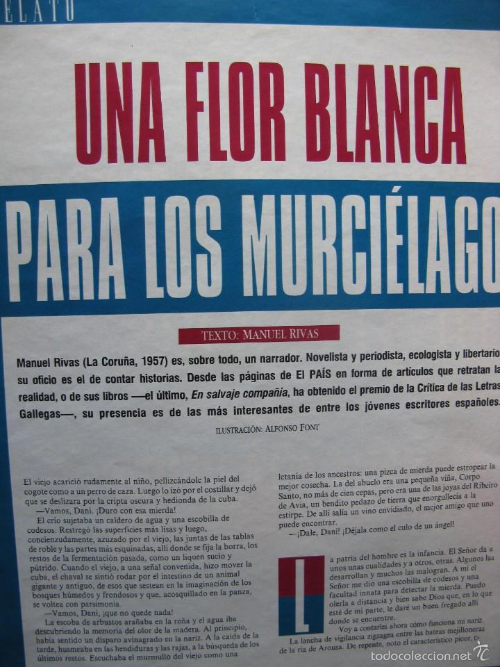 UNA FLOR BLANCA PARA LOS MURCIÉLAGOS. MANUEL RIVAS. RELATO. 5 PÁGS EL PAÍS SEMANAL. (Coleccionismo - Revistas y Periódicos Modernos (a partir de 1.940) - Periódico El Páis)