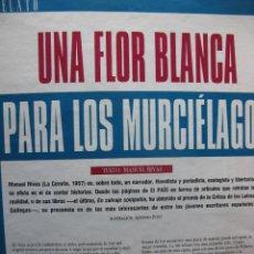 Coleccionismo de Periódico El País: UNA FLOR BLANCA PARA LOS MURCIÉLAGOS. MANUEL RIVAS. RELATO. 5 PÁGS EL PAÍS SEMANAL.. Lote 59685187