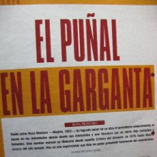 Coleccionismo de Periódico El País: EL PUÑAL EN LA GARGANTA. ROSA MONTERO. RELATO. 5 PÁGS. DE EL PAÍS SEMANAL.. Lote 59685731