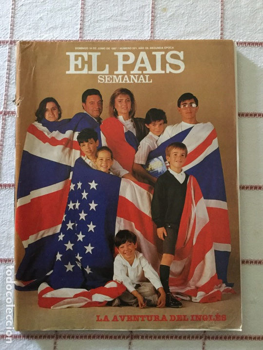 REVISTA EL PAÍS SEMANAL 14 JUNIO 1987 LA AVENTURA DEL INGLÉS NÚMERO 531 (Coleccionismo - Revistas y Periódicos Modernos (a partir de 1.940) - Periódico El Páis)