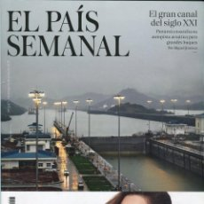 Coleccionismo de Periódico El País: EL PAIS SEMANAL EL GRAN CANAL DEL SIGLO XXI 19/06/2016 Nº 2073. Lote 68889493