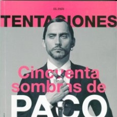 Coleccionismo de Periódico El País: REVISTA EL PAIS TENTACIONES 2016 PACO LEON - BOBBY GILLESPIE - MARIO VAQUERIZO - PET SHOP BOYS....... Lote 68891973
