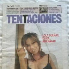 Coleccionismo de Periódico El País: REVISTA EL PAIS TENTACIONES Nº 566 - 27 AGOSTO 2004 - PORTADA LOLA DUEÑAS. Lote 74911655