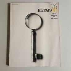 Coleccionismo de Periódico El País: ESPECIAL EL PAÍS UNA HISTORIA DE 30 AÑOS 76-06. Lote 81140478