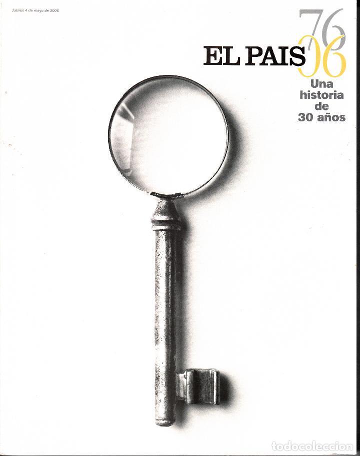 ESPECIAL EL PAÍS UNA HISTORIA DE 30 AÑOS 76-06.MADRID 2006. (Coleccionismo - Revistas y Periódicos Modernos (a partir de 1.940) - Periódico El Páis)