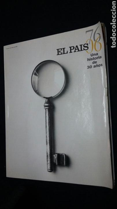 ESPECIAL EL PAÍS UNA HISTORIA DE 30 AÑOS 1976-2006 - TDKR10 (Coleccionismo - Revistas y Periódicos Modernos (a partir de 1.940) - Periódico El Páis)