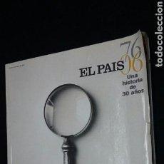 Coleccionismo de Periódico El País: ESPECIAL EL PAÍS UNA HISTORIA DE 30 AÑOS 1976-2006 - TDKR10. Lote 86688404