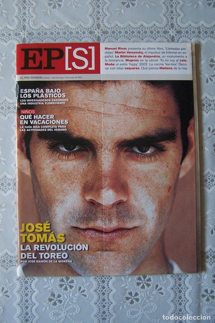 REVISTA EL PAÍS SEMANAL. Nº 1.337 - DOMINGO 12 MAYO 2002. (Coleccionismo - Revistas y Periódicos Modernos (a partir de 1.940) - Periódico El Páis)
