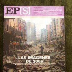 Coleccionismo de Periódico El País: RESUMEN IMAGENES DEL 2006 (EL PAIS SEMANAL NM 1579. 31 DICIEMBRE 2006). Lote 90810660