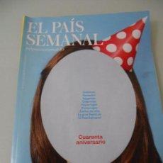 Coleccionismo de Periódico El País: CUARENTA ANIVERSARIO PAÌS SEMANAL CRÓNICAS PORTADAS PERSONAJES REPORTAJES ETC- ETC.. Lote 95468619