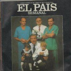 Coleccionismo de Periódico El País: EL PAÍS SEMANAL, 9 MARZO 1986, Nº 465. MEDICOS MUY ESPECIALES, ANTONIO RESINES, HAWAI.. Lote 95860711