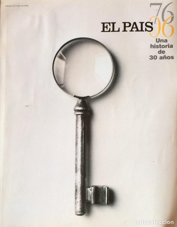 EL PAÍS . UNA HISTORIA DE 30 AÑOS. (Coleccionismo - Revistas y Periódicos Modernos (a partir de 1.940) - Periódico El Páis)