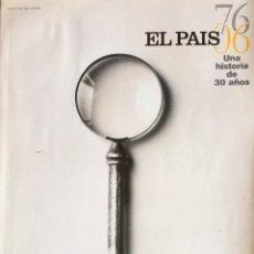 Coleccionismo de Periódico El País: EL PAÍS . UNA HISTORIA DE 30 AÑOS.. Lote 97384211