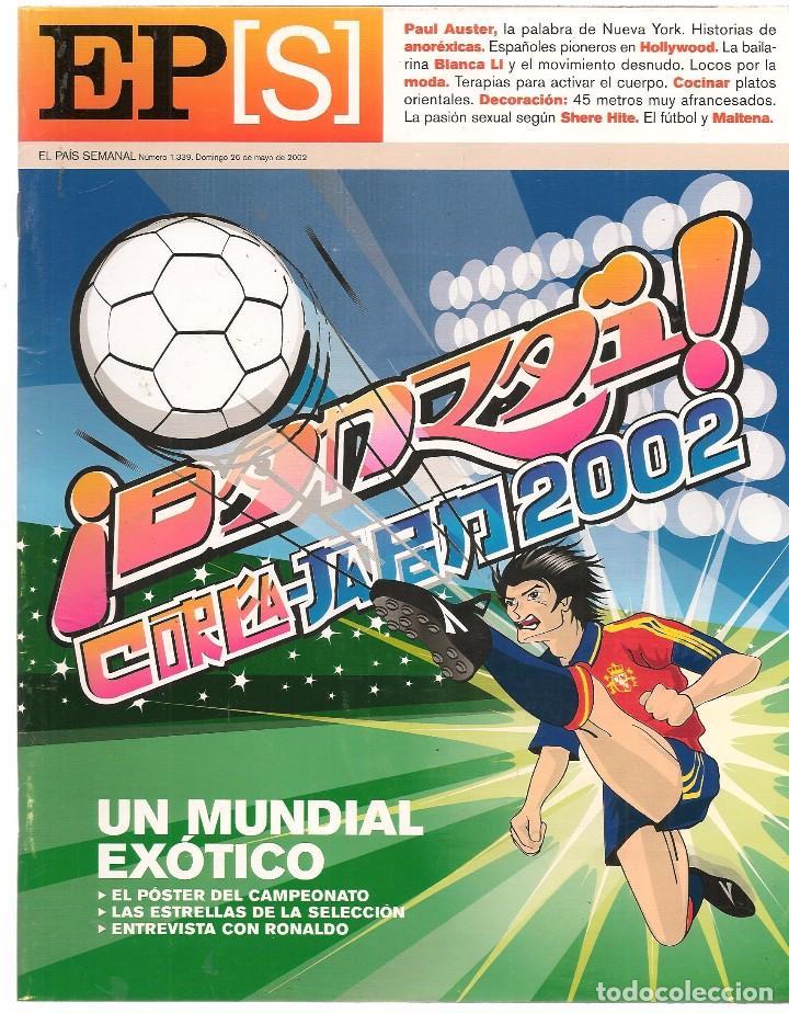 EL PAÍS SEMANAL. Nº 1339. 26 MAYO 2002. (B/60) (Coleccionismo - Revistas y Periódicos Modernos (a partir de 1.940) - Periódico El Páis)