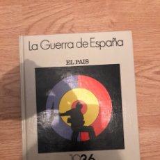 Coleccionismo de Periódico El País: LA GUERRA DE ESPAÑA. EL PAIS. 1936 - 1939. Lote 107321247