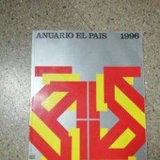 Coleccionismo de Periódico El País: ANUARIO EL PAÍS 1996. Lote 116510439
