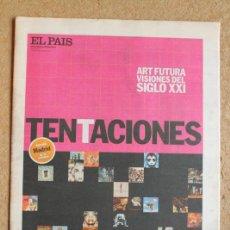 Coleccionismo de Periódico El País: EL PAÍS DE LAS TENTACIONES. Nº 207. ART FUTURA. VISIONES DEL SIGLO XXI. ROBERT CARLYLE. CHIHUAHUA. Lote 117727851