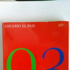 Coleccionismo de Periódico El País: ANUARIO EL PAÍS 2003. Lote 117818322