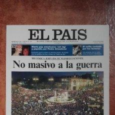 Coleccionismo de Periódico El País: LAS PORTADAS DEL PAIS 2003 NO MASIVO A LA GUERRA. Lote 121496863