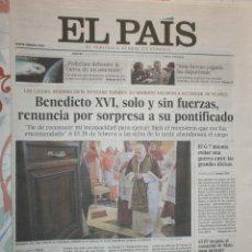 Coleccionismo de Periódico El País: RENUNCIA DEL PAPA BENEDICTO XVI 12 DE FEBRERO 2013. Lote 127106375