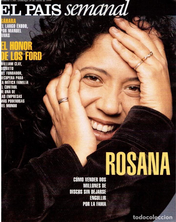 1999. ROSANA. WILLIAM FORD, PRESIDENTE. NUEVA YORK EN BARCELONA. RUTH GABRIEL. RAIMUNDO AMADOR. VER (Coleccionismo - Revistas y Periódicos Modernos (a partir de 1.940) - Periódico El Páis)