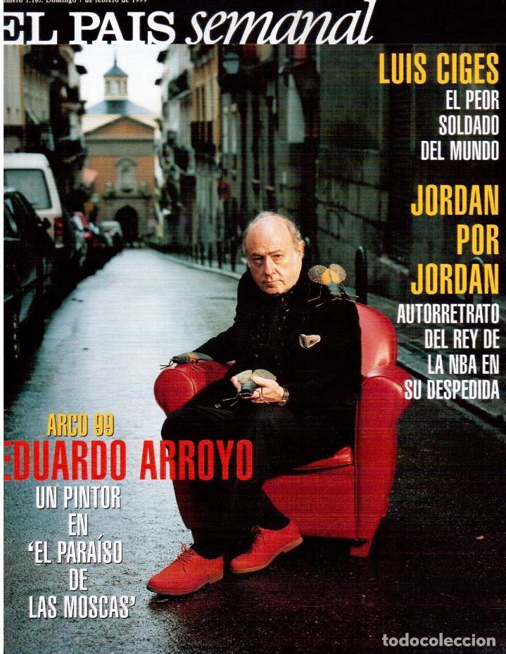 1999. EDUARDO ARROYO. 20 PÁGS. LUIS CIGES. MICHAEL JORDAN. CARBAGE. HIJAS DEL SOL. VER SUMARIO. (Coleccionismo - Revistas y Periódicos Modernos (a partir de 1.940) - Periódico El Páis)