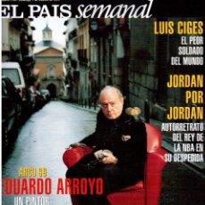 Coleccionismo de Periódico El País: 1999. EDUARDO ARROYO. 20 PÁGS. LUIS CIGES. MICHAEL JORDAN. CARBAGE. HIJAS DEL SOL. VER SUMARIO.. Lote 138062454