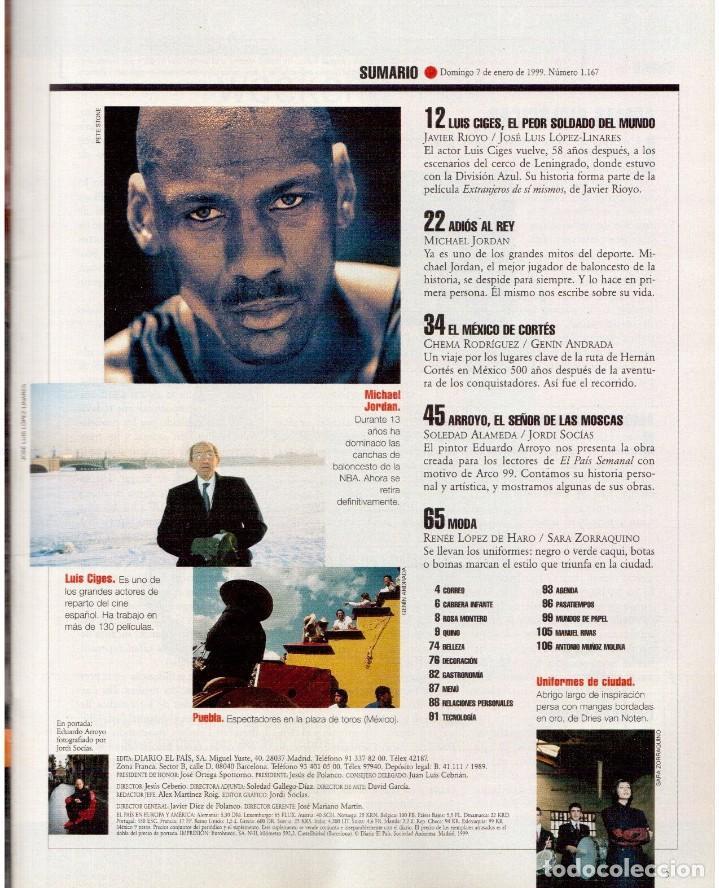 Coleccionismo de Periódico El País: 1999. EDUARDO ARROYO. 20 PÁGS. LUIS CIGES. MICHAEL JORDAN. CARBAGE. HIJAS DEL SOL. VER SUMARIO. - Foto 2 - 138062454