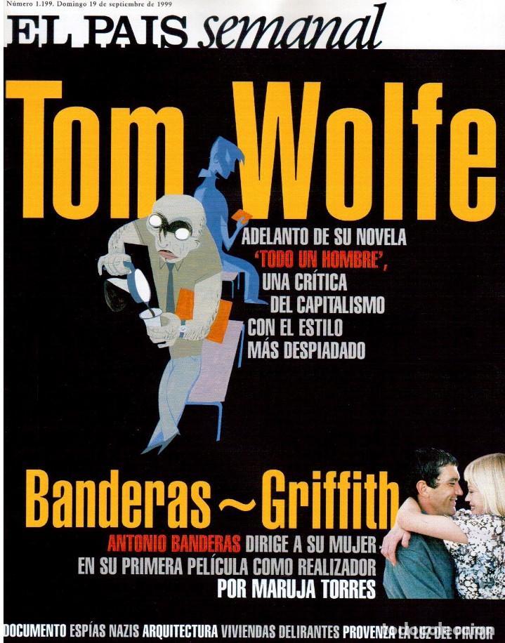 1999. BANDERAS - GRIFFITH. LA CASA DE SALVADOR DALÍ. ANA FERNÁNDEZ. VER SUMARIO. (Coleccionismo - Revistas y Periódicos Modernos (a partir de 1.940) - Periódico El Páis)