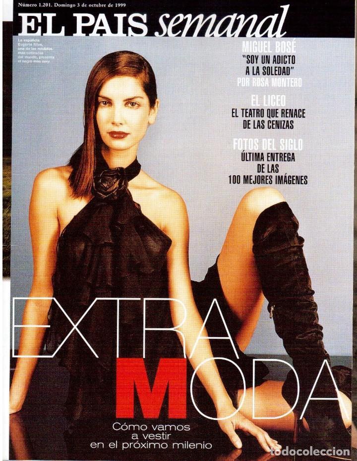 1999. MIGUEL BOSÉ (9 PÁGS). EUGENIA SILVA. ELENA ANAYA Y LEONOR WATLING. ASSUMPTA SERNA. VER (Coleccionismo - Revistas y Periódicos Modernos (a partir de 1.940) - Periódico El Páis)