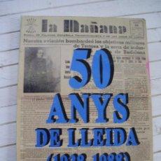 Coleccionismo de Periódico El País: LA MAÑANA - 50 ANYS DE LLEIDA ( 1938-1988). Lote 145507102