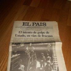 Coleccionismo de Periódico El País: DIARIO EL PAÍS NÚMERO 1.494 DEL MARTES 24 DE FEBRERO 1981 EDICIÓN CUATRO DE LA MADRUGADA MUY DIFICIL. Lote 146575930