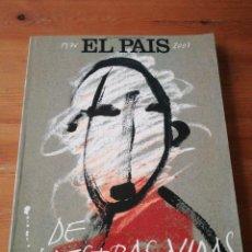 Coleccionismo de Periódico El País: EL PAÍS DE MUESTRAS VIDAS. 1976 - 2001.. Lote 146864518