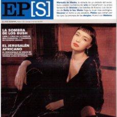 Coleccionismo de Periódico El País: 2002. ARIADNA GIL. MANUELA DE MADRE. BETTY LA FEA. JÁNOVAS, EL PUEBLO-PRESA. BIMBA BOSÉ. VER SUMARIO. Lote 147183782