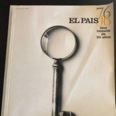 Coleccionismo de Periódico El País: EL PAIS EDICIÓN ESPECIAL 30 AÑOS. Lote 148230801
