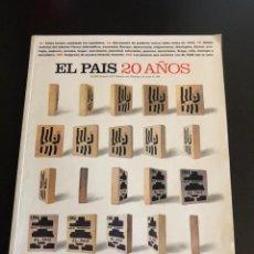 Coleccionismo de Periódico El País: EL PAÍS EDICIÓN ESPECIAL 20 AÑOS. Lote 148231081